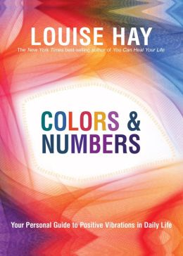 Colors & Numbers: Your Personal Guide to Positive Vibrations in Daily Life