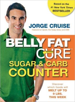 The Belly Fat Cure Sugar and Carb Counter: Discover Which Foods Will Melt up to 9 lbs. This Week