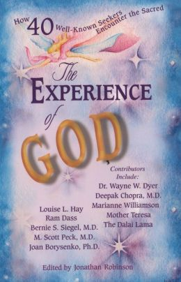 The Experience of God: How 40 Well-Known Seekers Encounter the Sacred