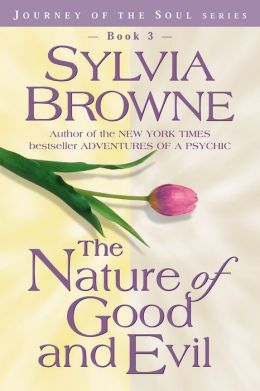 The Nature of Good and Evil (Journey of the Soul Series #3)