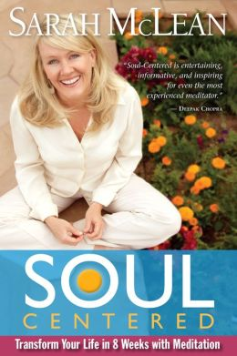 Soul-Centered: Transform Your Life in 8 Weeks with Meditation