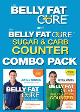 The Belly Fat Cure Combo Pack: Includes The Belly Fat Cure & The Belly Fat Cure Sugar & Carb Counter