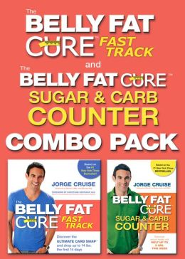 The Belly Fat Cure Fast Track Combo Pack: Includes The Belly Fat Cure Fast Track and The Belly Fat Cure Sugar and Carb Counter