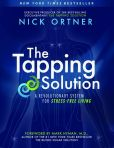 Book Cover Image. Title: The Tapping Solution:  A Revolutionary System for Stress-Free Living, Author: Nick Ortner