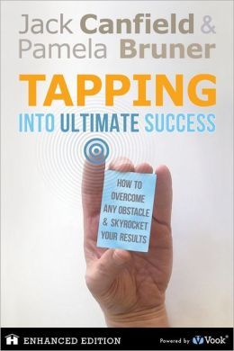 Tapping Into Ultimate Success: How to Overcome Any Obstacle & Skyrocket Your Results (Enhanced Edition)
