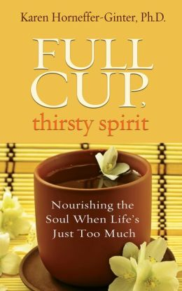 Full Cup, Thirsty Spirit: Nourishing the Soul When Life's Just Too Much