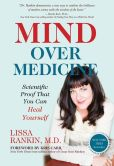 Book Cover Image. Title: Mind Over Medicine:  Scientific Proof That You Can Heal Yourself, Author: Lissa Rankin