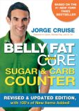 Book Cover Image. Title: The Belly Fat Cure Sugar & Carb Counter:  Revised & Updated Edition, with 100's of New Items Added!, Author: Jorge Cruise