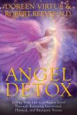 Book Cover Image. Title: Angel Detox:  Taking Your Life to a Higher Level Through Releasing Emotional, Physical, and Energetic Toxins, Author: Doreen Virtue