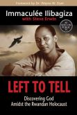 Book Cover Image. Title: Left to Tell:  Discovering God Amidst the Rwandan Holocaust, Author: Immaculee Ilibagiza