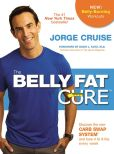 Book Cover Image. Title: The Belly Fat Cure:  Discover the New Carb Swap System and Lose 4 to 9 lbs. Every Week, Author: Jorge Cruise