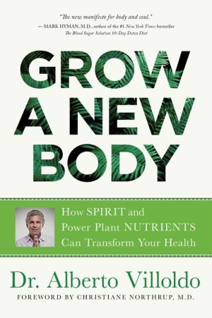 Book Grow a New Body: How Spirit and Power Plant Nutrients Can Transform Your Health