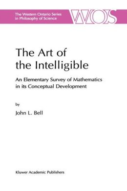 The Art of the Intelligible: An Elementary Survey of Mathematics in its Conceptual Development