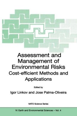 Assessment and Management of Environmental Risks: Cost-efficient Methods and Applications