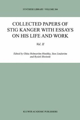 Collected Papers of Stig Kanger with Essays on his Life and Work Volume II