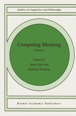 Computing Meaning: Volume 1