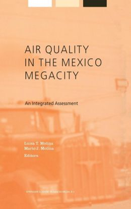 Air Quality in the Mexico Megacity: An Integrated Assessment