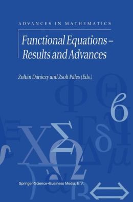 Functional Equations: Results and Advances