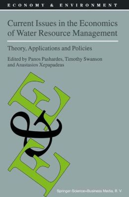 Current Issues in the Economics of Water Resource Management: Theory, Applications and Policies