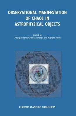 Observational Manifestation of Chaos in Astrophysical Objects: Invited talks for a workshop held in Moscow, Sternberg Astronomical Institute, 28-29 August 2000