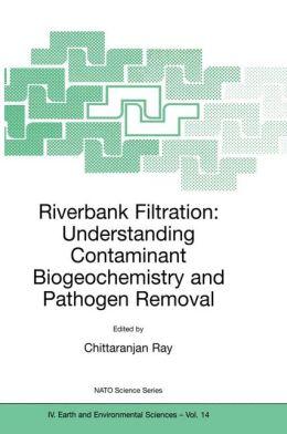 Riverbank Filtration: Understanding Contaminant Biogeochemistry and Pathogen Removal