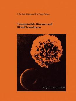 Transmissible Diseases and Blood Transfusion: Proceedings of the Twenty-Sixth International Symposium on Blood Transfusion, Groningen, NL, Organized by the Sanquin Division Blood Bank Noord Nederland