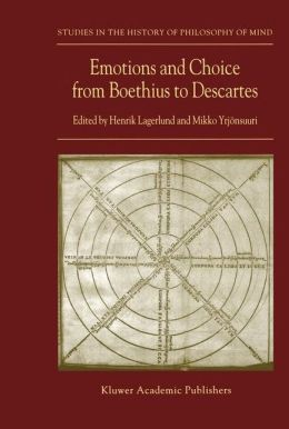 Emotions and Choice from Boethius to Descartes