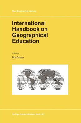 International Handbook on Geographical Education