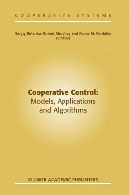 Cooperative Control: Models, Applications and Algorithms