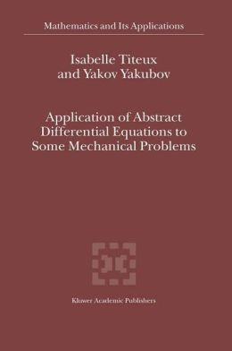 Application of Abstract Differential Equations to Some Mechanical Problems