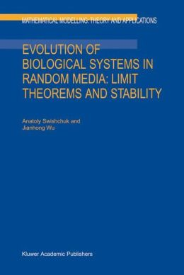 Evolution of Biological Systems in Random Media: Limit Theorems and Stability
