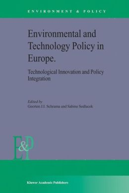 Environmental and Technology Policy in EuropeTechnological Innovation and Policy Integration