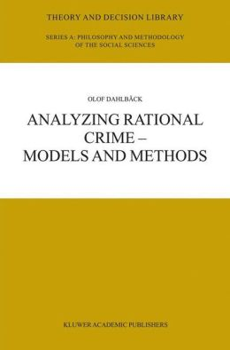 Analyzing Rational Crime -- Models and Methods