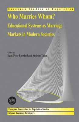 Who Marries Whom?: Educational Systems as Marriage Markets in Modern Societies