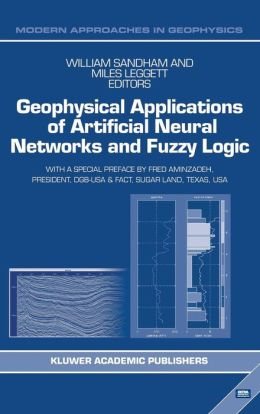 Geophysical Applications of Artificial Neural Networks and Fuzzy Logic