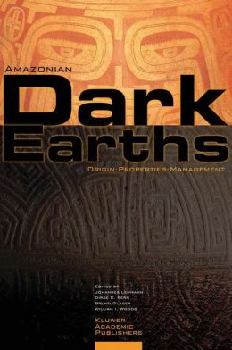 Amazonian Dark Earths: Origin, Properties, Management