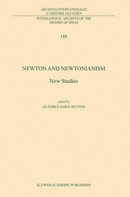 Newton and Newtonianism: New Studies