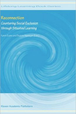 Reconnection: Countering Social Exclusion through Situated Learning