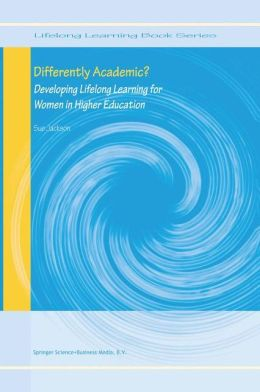 Differently Academic?: Developing Lifelong Learning for Women in Higher Education