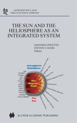 The Sun and the Heliosphere as an Integrated System