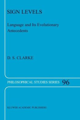 Sign Levels: Language and Its Evolutionary Antecedents
