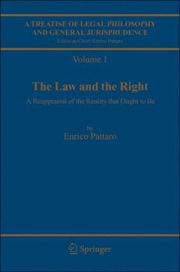 A Treatise of Legal Philosophy and General Jurisprudence: Volume 1:The Law and The Right, Volume 2: Foundations of Law, Volume 3: Legal Institutions and the Sources of Law, Volume 4: Scienta Juris, Legal Doctrine as Knowledge of Law and as a Source of L