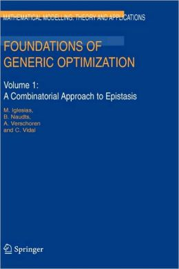 Foundations of Generic Optimization: Volume 1: A Combinatorial Approach to Epistasis