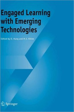 Engaged Learning with Emerging Technologies