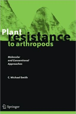 Plant Resistance to Arthropods: Molecular and Conventional Approaches