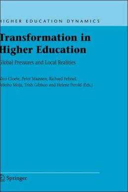 Transformation in Higher Education: Global Pressures and Local Realities