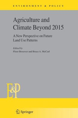 Agriculture and Climate Beyond 2015: A New Perspective on Future Land Use Patterns