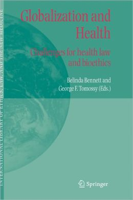 Globalization and Health: Challenges for health law and bioethics
