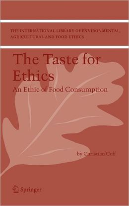 The Taste for Ethics: An Ethic of Food Consumption