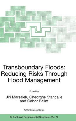 Transboundary Floods: Reducing Risks Through Flood Management